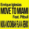 enrique iglesias feat  pitbull   move to miami muka moombah flava mix