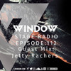 Window Stage Radio 112 (Incl.Jetty Rachers GUEST MIX)