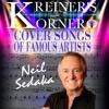 KREINER'S KORNER -NEIL SEDAKA COVER SONGS