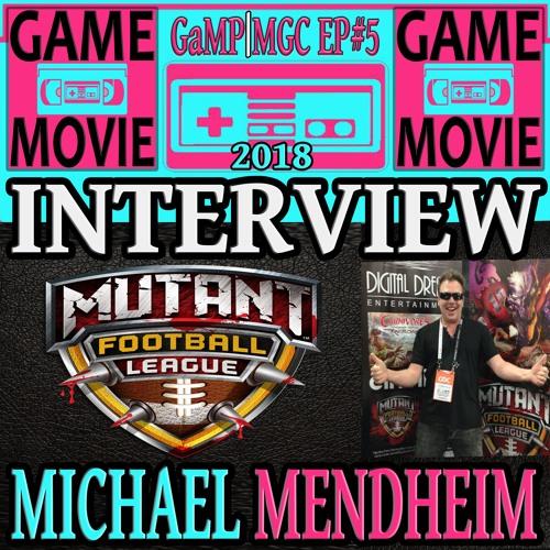 MICHAEL MENDHEIM INTERVIEW - MUTANT FOOTBALL LEAGUE - GaMP | MGC 2018 EP #5