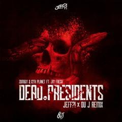 Zomboy & 12th Planet Ft. Jay Fresh - Dead Presidents (JEFF?! & OU J Remix)