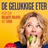 Nieuw boek Carola Van Bemmelen - De Gelukkige Eter