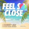Chunky Dip - Feel So Close ft Rachel Costanzo [Radio Edit]
