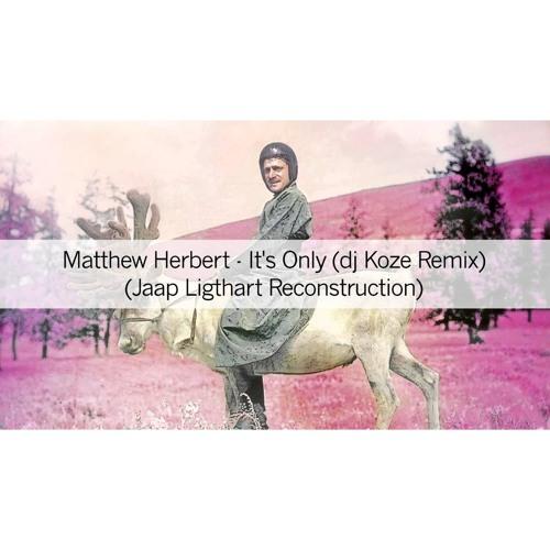 matthew herbert it only dj koze remix