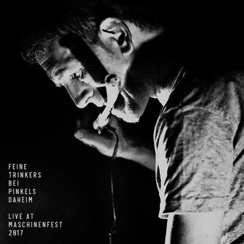 Feine Trinkers Bei Pinkels Daheim – Live at Maschinenfest 2017 (RAUB-059 / pflicht 077)