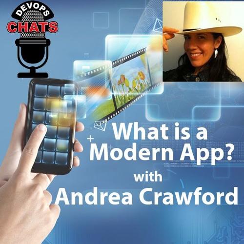 What is a Modern App in DevOps? Andrea Crawford, IBM