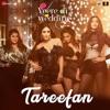 Tareefan Remix ft. Kareena, Sonam, Swara, Shikha, Badshah & QARAN