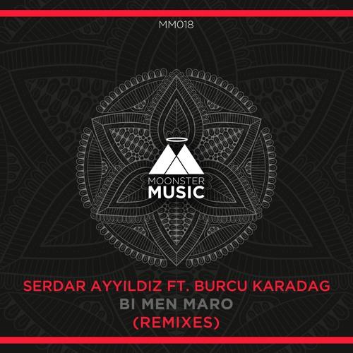 Serdar Ayyildiz feat. Burcu Karadag - Bi Men Maro (Batikan Gulyagci Remix)