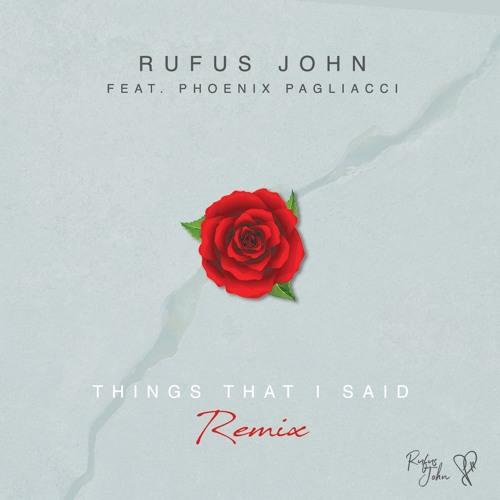 Things That I Said - Feat Phoenix Pagliacci