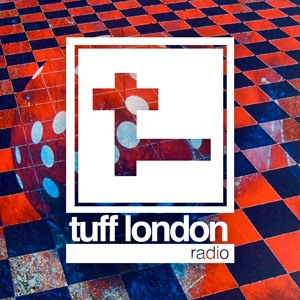 Tuff London - Tuff London Radio 25 2018-05-25 Artwork