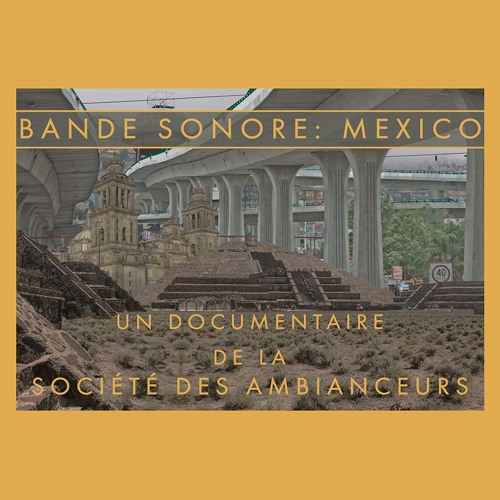 Bande Sonore: The Mexico Tapes