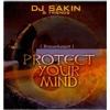 DJ Sakin - Protect Your Mind (Jason Dean Remake)
