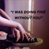 i was doing fine without you (tame impala)
