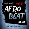 Summer 2018 Afrobeat ft. Davido, Wizkid, Tiwa Savage, Tekno, Wande Coal and More