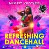 Refreshing Dancehall