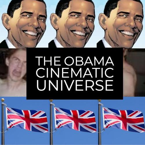 The Obama Cinematic Universe (Ft. Gina Cherelus)