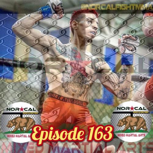 Episode 163: @norcalfightmma Podcast Featuring Javier Martinez