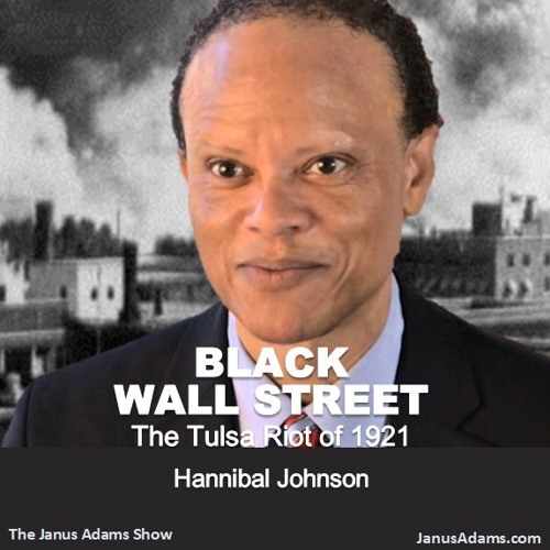 Confusion Reigned Hatred Ruled: Hannibal Johnson on Black Wall Street & The 1921 Tulsa Riot (FULL)