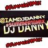 DJ DANNY SUMMER 18 MIX