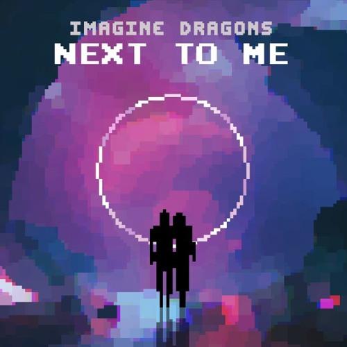 Download Next To Me Imagine Dragon Wapka: Next To Me (8bit Ver.) By Ramenizoayo