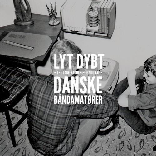 Lyt Dybt ekstralytning: Danske båndamatører