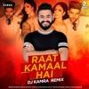 Raat Kamaal Hai (Remix) Dj Kamra_320kbps