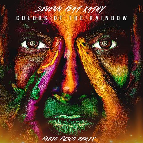 Colors of the Rainbow - Sevenn feat. Kathy (Fabio Fusco Remix)