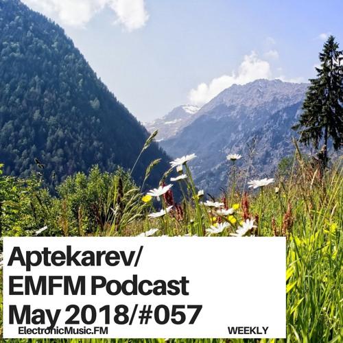 Aptekarev - EMFM Podcast May #057 2018