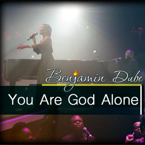 You Are God Alone - Benjamin Dube feat Mmatema - instrumental
