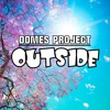 Domes Project - Outside (Radio Edit)