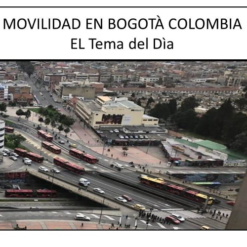 EL TEMA DEL DIA Movilidad En Bogota