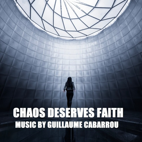 Chaos Deserves Faith
