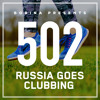 Bobina - Russia Goes Clubbing 502 2018-05-26 Artwork