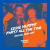 Eddie Murphy - Party All the Time (Michael Rosa Edit)