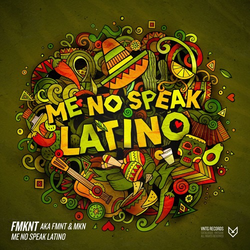 FMKNT (FMNT & MKN) - Me No Speak Latino | Preview