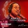 Rabba vey Rahat Fateh Ali Khan(LIKHA HAI KIYA LAKEERON) BOL MUSIC 2018