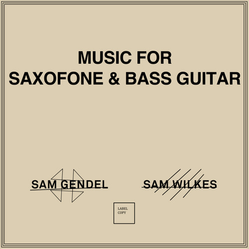 Sam Gendel & Sam Wilkes - BOA