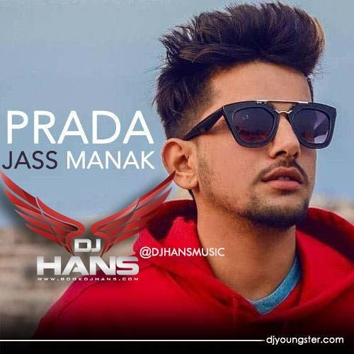 Prada Jass Manak Dj Hans By Punjabi Remix Fusion Free Listening