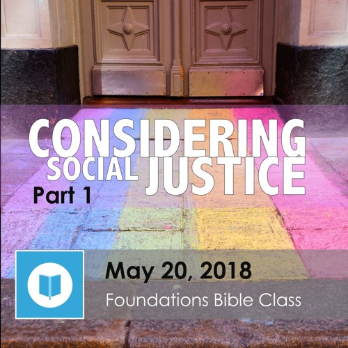 Considering Social Justice, part 1