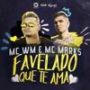 MC WM E MC Marks - Favelado Que Te Ama (Audio Oficial) Portada del disco