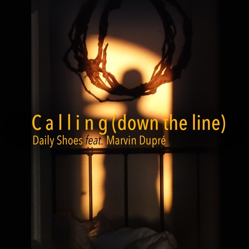 Calling (Down the line) - Daily Shoes Feat. Marvin Dupré. Free DL