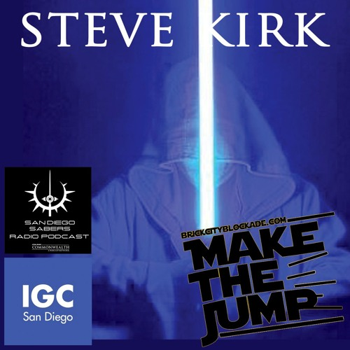 Make The Jump | Steve Kirk of San Diego Sabers & InterGalactiCon