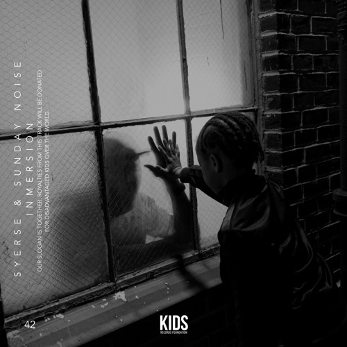 KIDS #042 | Syerse & Sunday Noise - Inmersion