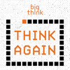 THINK AGAIN: A Big Think podcast - Yanis Varoufakis  – Happiness, Inc.