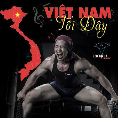 Việt Nam Tôi Đây - Bản Mới - Duy Nguyễn THOL