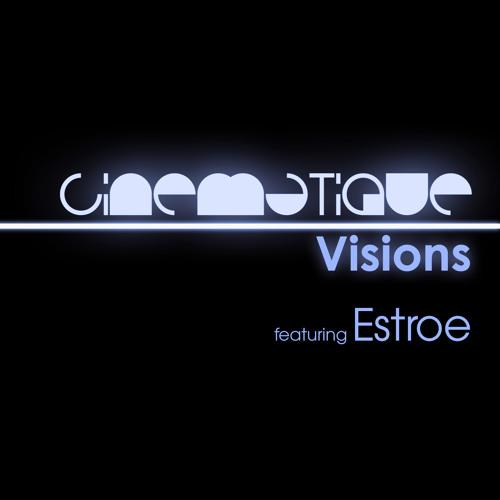 Cinematique Visions 054 - Estroe