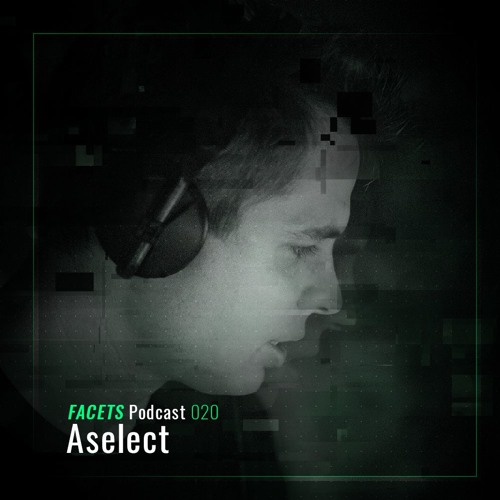 FACETS Podcast | 020 | Aselect