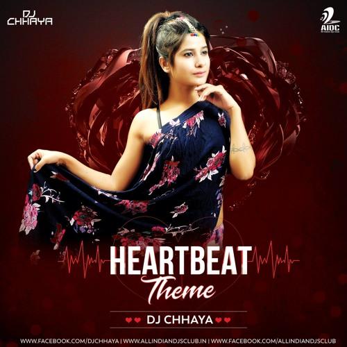 Heart Beat Theme (Mashup) - DJ Chhaya