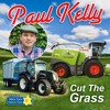 Paul Kelly - Cut the grass