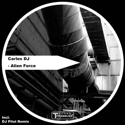 Carles DJ - Alien Force (Original Mix)
